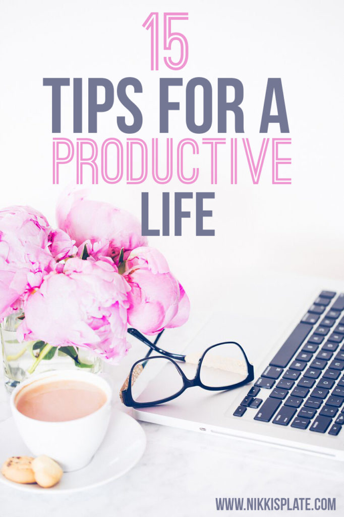 15 tips for a productive life