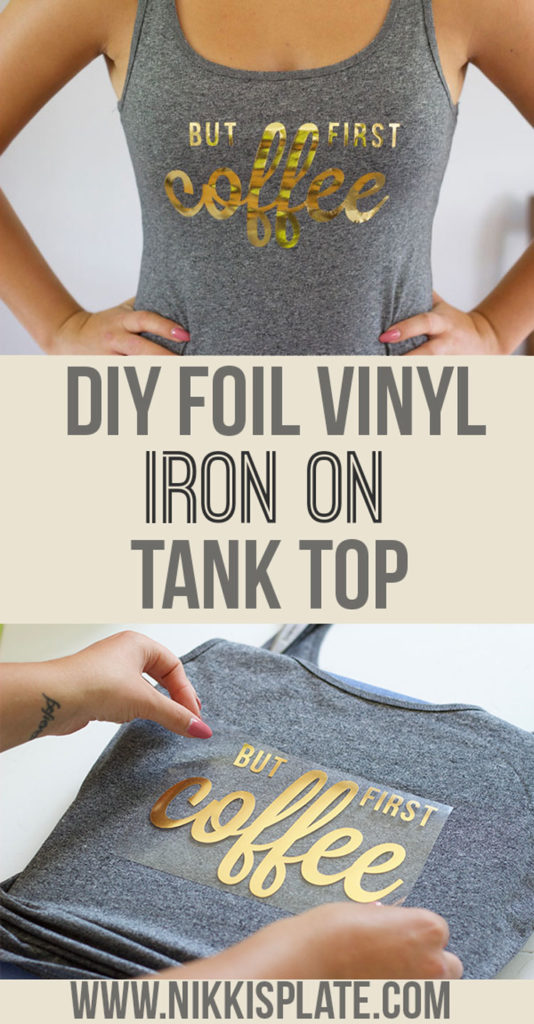 Easy Iron On Decal Tank Top Using Cricut Machine and Foil Vinyl- BUT FIRST COFFEE