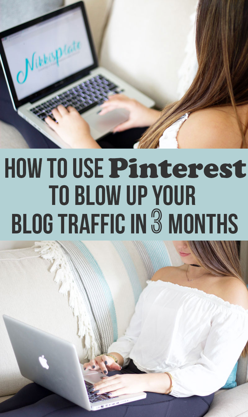 How To Use Pinterest To Blow Up Your Blog Traffic In Under 3 Months - www.Nikkisplate.com