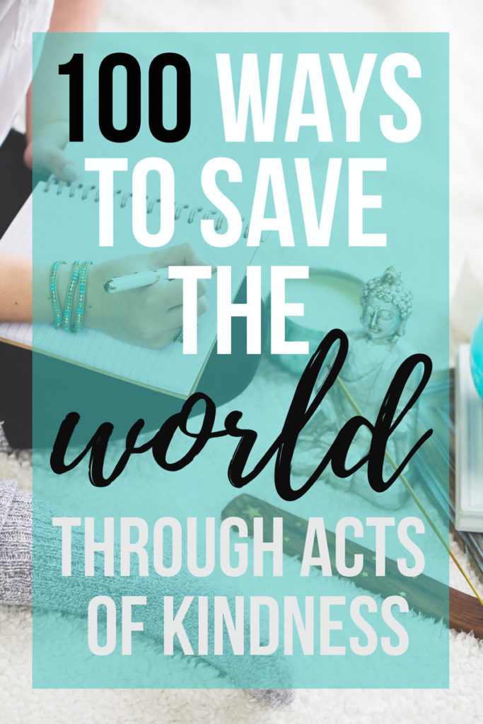 100 Ways to Save the World: A List of 100 Ways to Spread Love with Acts of Kindness