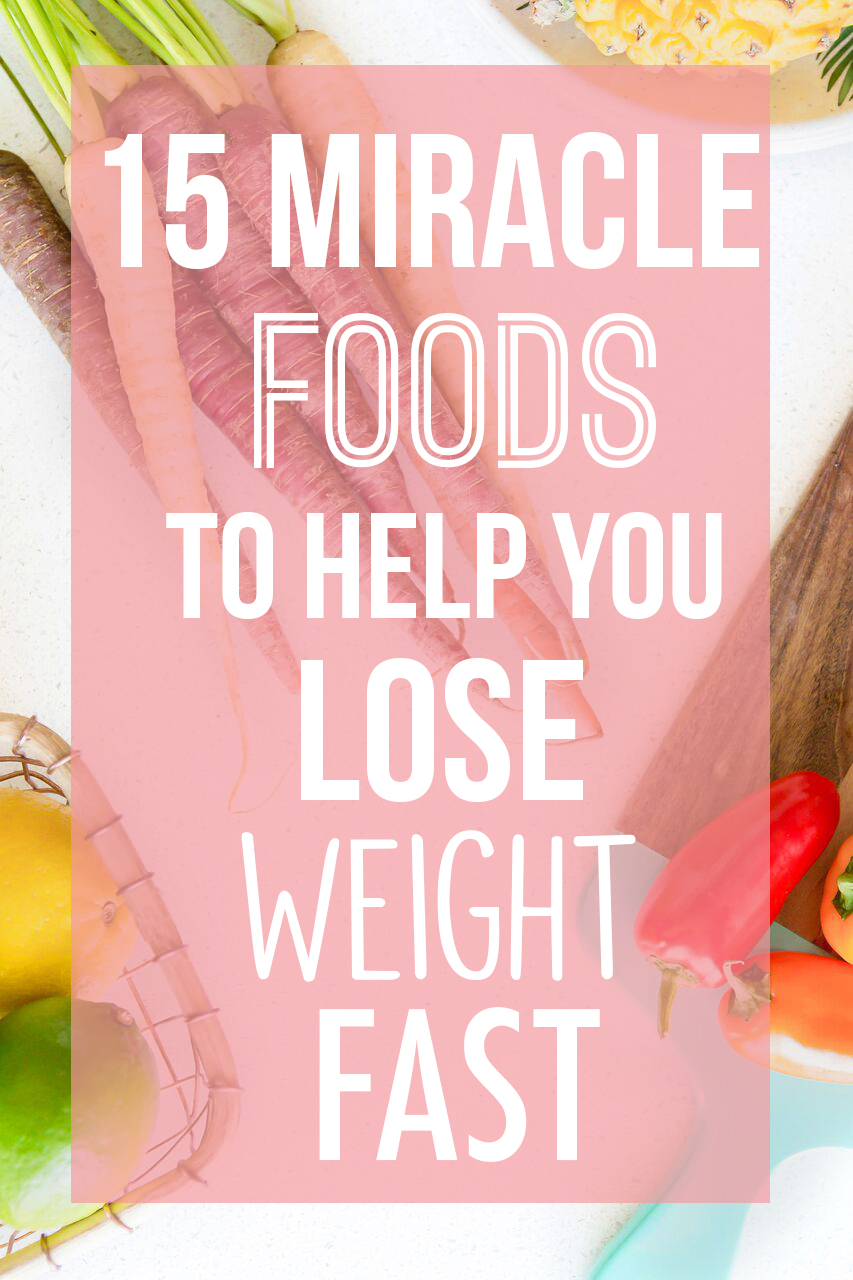 """These """"miracle foods"""" will help you lose weight and eat healthier"""