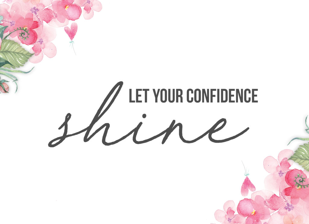 """Free printable floral wall art with an empowering motivational quote that reads """"let your confidence shine"""""""