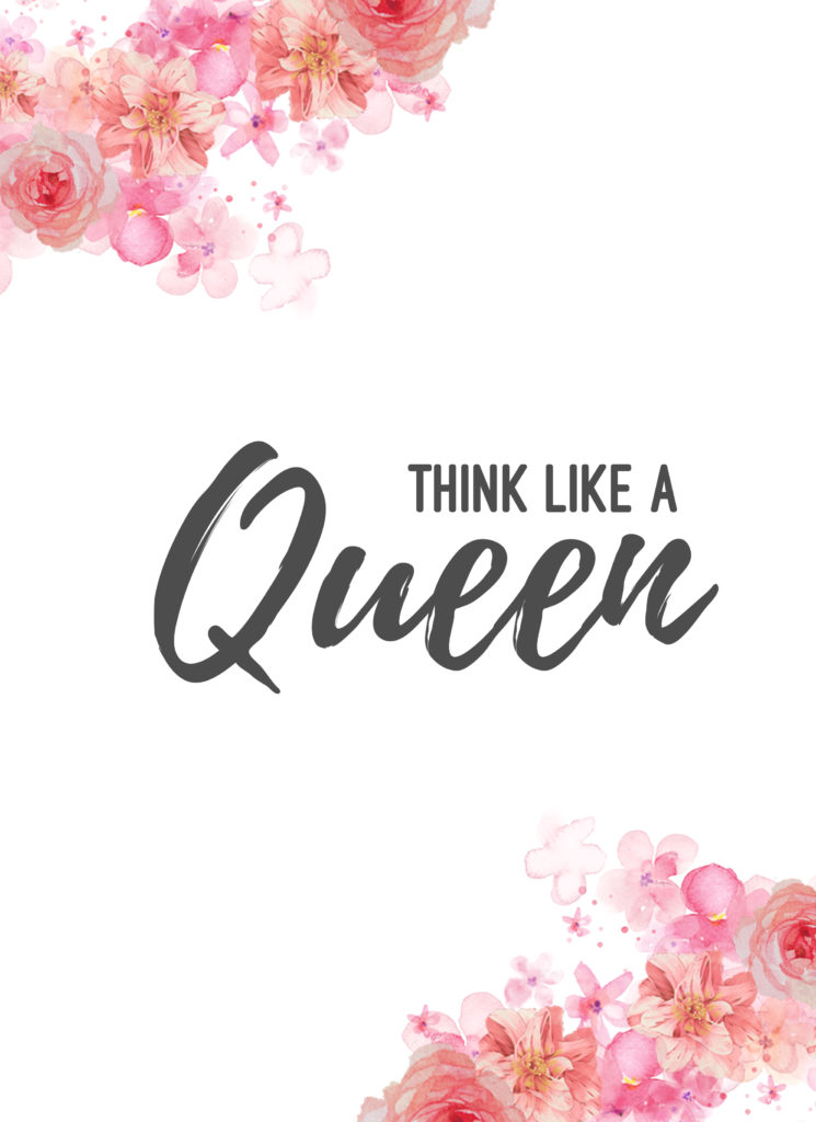 """Free printable flower wall art with a motivational quote that says """"think like a queen"""""""