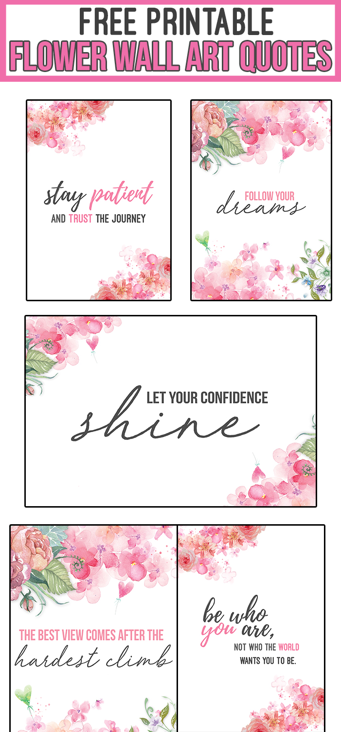 13 FREE Printables of Flower and Floral Wall Art with Empowering Motivational Quotes