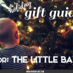 The Little Baby Holiday Gift Guide; Have a new baby to buy for this Christmas? Here are some present ideas for him or her! #holidaygiftguide #newbaby #littlebaby