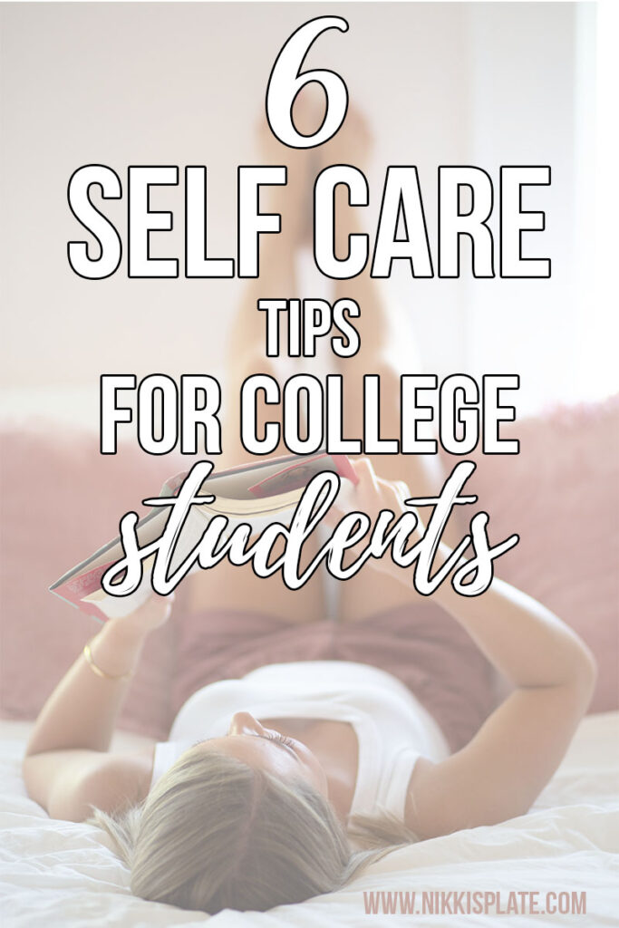 6 Self Care Tips for College Students; Here are some points to help you stay your best self in college! #college