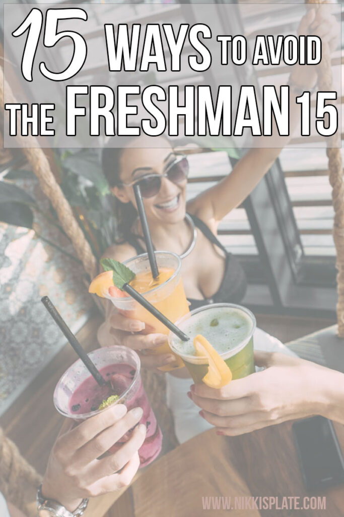 15 Ways to Avoid The Freshman 15; Healthy habits to avoid gaining weight during your first year at college or university!