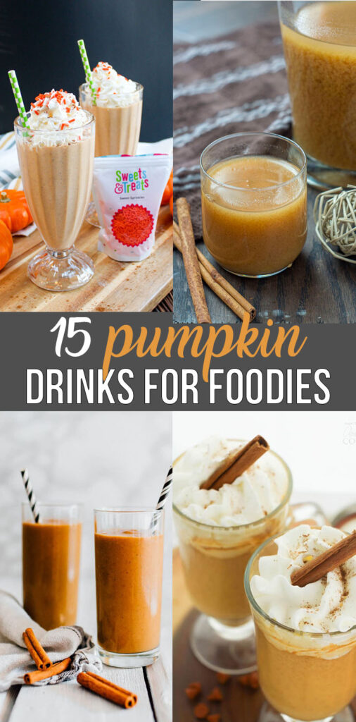 15 Delicious Pumpkin Drinks for Foodies; Easy and tasty fall drinks to sip on during the autumn season!
