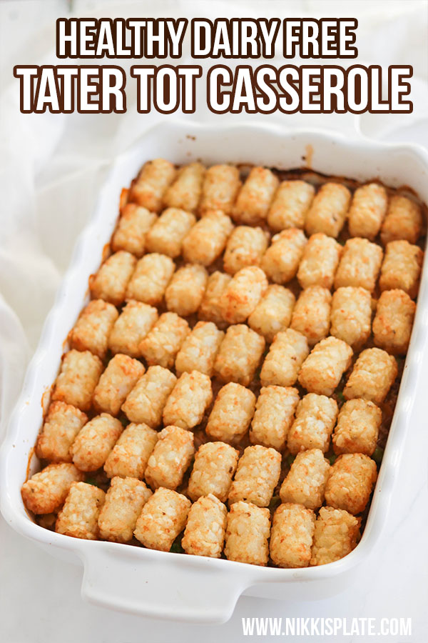 Dairy Free Tater Tot Casserole; Healthy version of the tater tot casserole! Lower calorie and no cheese or dairy used. Hearty dinner dish.
