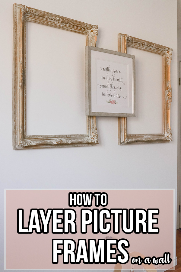 DIY How To Layer Picture Frames on a Wall; Easy step by step guide to securing layered artwork on a wall! Do it yourself home decor!