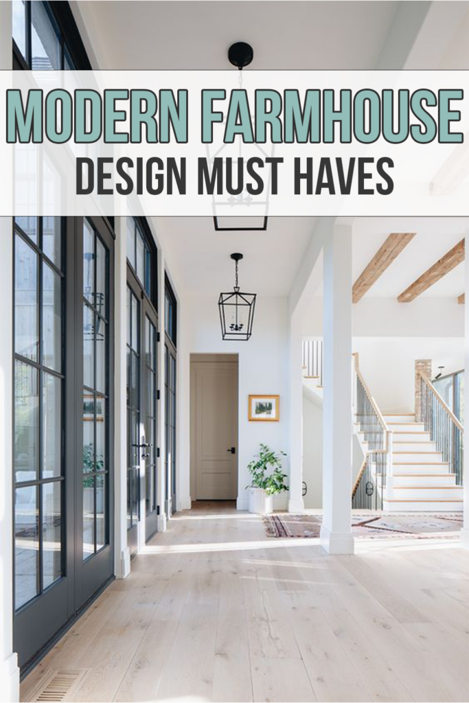 Modern Farmhouse Design Must Haves; Here are some details that complete the farmhouse design with trends that are taking over!